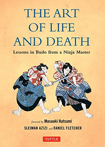 9780804843041: The Art of Life and Death: Lessons in Budo From a Ninja Master
