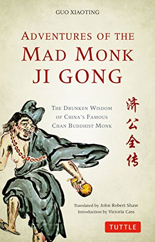 9780804843225: Adventures of the Mad Monk Ji Gong: The Drunken Wisdom of China's Famous Chan Buddhist Monk