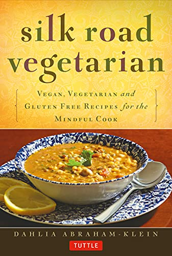 9780804843379: Silk Road Vegetarian: Vegan, Vegetarian and Gluten Free Recipes for the Mindful Cook