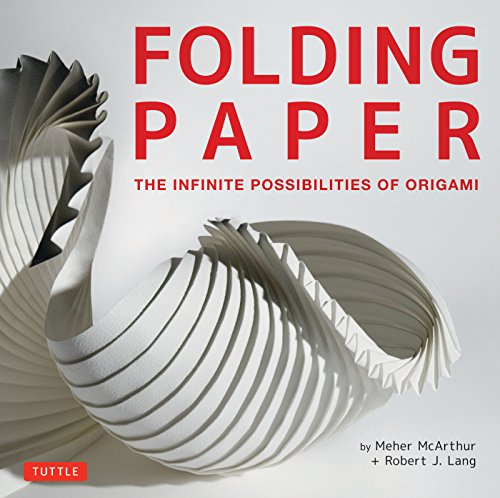 9780804843386: Folding Paper: The Infinite Possibilities of Origami: Featuring Origami Art from Some of the Worlds Best Contemporary Papercraft Artists