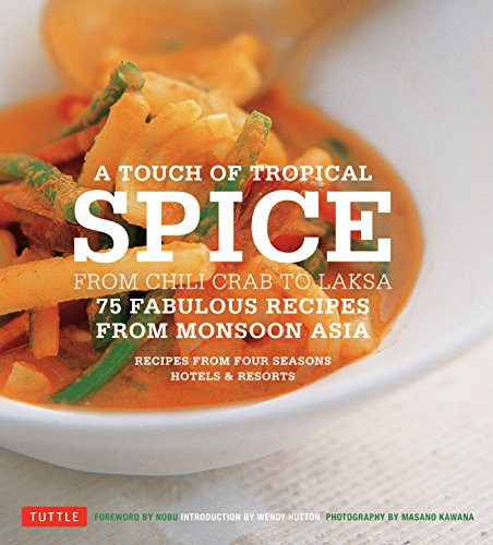 9780804843782: A Touch of Tropical Spice: From Chili Crab to Laksa: 75 Fabulous Recipes from Monsoon Asia
