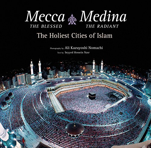 9780804843829: Mecca the Blessed, Medina the Radiant: The Holiest Cities of Islam