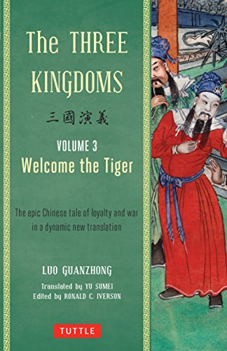 9780804843959: Three Kingdoms Volume 3 Welcome the Tiger: A New Translation of China's Most Celebrated Classic