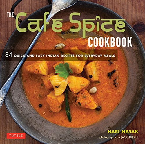 9780804844307: The Cafe Spice Cookbook: 84 Quick and Easy Indian Recipes for Everyday Meals