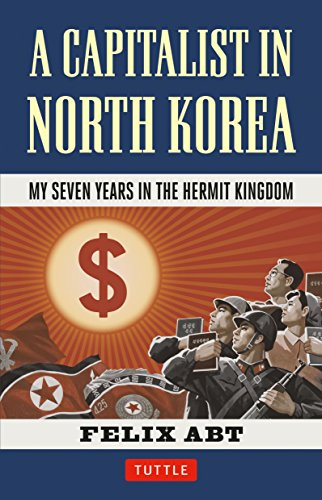 9780804844390: A Capitalist in North Korea: My Seven Years in the Hermit Kingdom