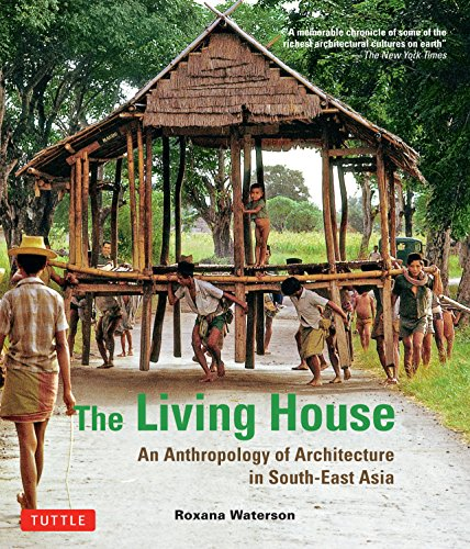 9780804844444: The Living House: An Anthropology of Architecture in South-East Asia