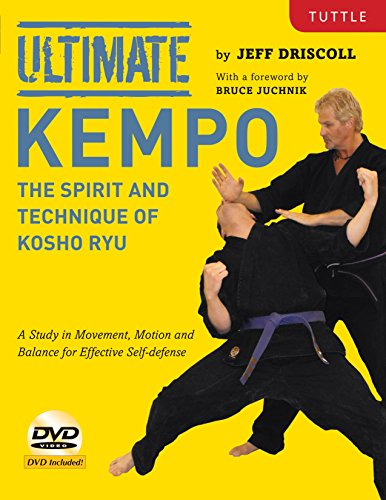 9780804844475: Ultimate Kempo: The Spirit and Technique of Kosho Ryu-A Study in Movement, Motion and Balance for Effective Self-Defense [DVD Included]
