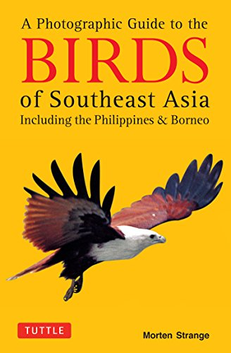 9780804844512: A Photographic Guide to the Birds of Southeast Asia: Including the Philippines & Borneo