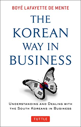 9780804844574: The Korean Way In Business: Understanding and Dealing with the South Koreans in Business