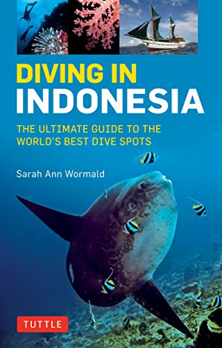 9780804844741: Diving in Indonesia: The Ultimate Guide to the World's Best Dive Spots: Bali, Komodo, Sulawesi, Papua, and more