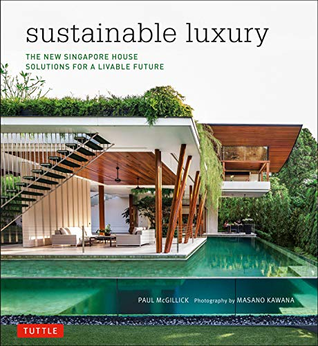 Sustainable Luxury: The New Singapore House, Solutions: McGillick Ph.D, Paul