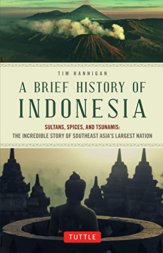 9780804844765: A Brief History of Indonesia: Sultans, Spices, and Tsunamis: the Incredible Story of Southeast Asia's Largest Nation
