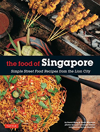 9780804845106: The Food of Singapore: Simple Street Food Recipes from the Lion City [Singapore Cookbook, 64 Recipes]