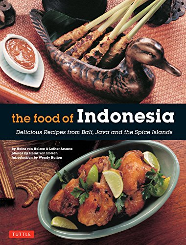 9780804845137: The Food of Indonesia: Delicious Recipes from Bali, Java and the Spice Islands [Indonesian Cookbook, 79 Recipes]