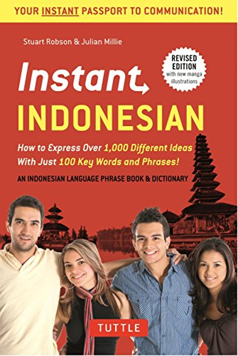 9780804845182: Instant Indonesian: How to Express 1,000 Different Ideas with Just 100 Key Words and Phrases! (Indonesian Phrasebook) (Instant Phrasebook)