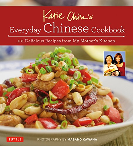 9780804845229: Katie Chin's Everyday Chinese Cookbook: 101 Delicious Recipes from My Mother's Kitchen