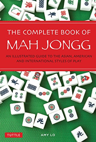 9780804845304: Complete Book of Mah Jongg: An Illustrated Guide to the Asian, American and International Styles of Play