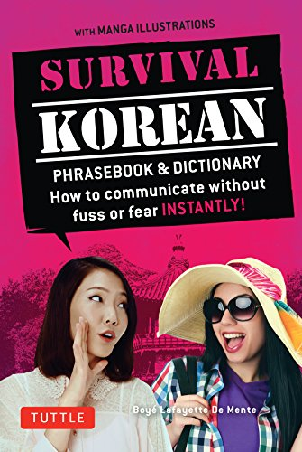 9780804845618: Survival Korean: How to Communicate without Fuss or Fear Instantly! (Korean Phrasebook & Dictionary) (Survival Series)