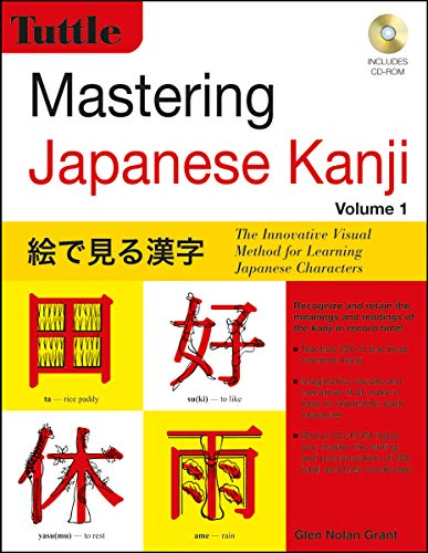 9780804845786: Mastering Japanese Kanji: The Innovative Visual Method for Learning Japanese Characters: 1