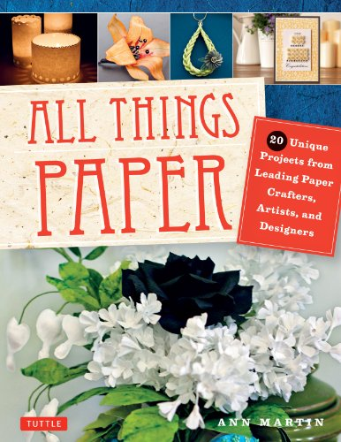 9780804846127: All Things Paper: 20 Unique Projects from Leading Paper Crafters, Artists, and Designers
