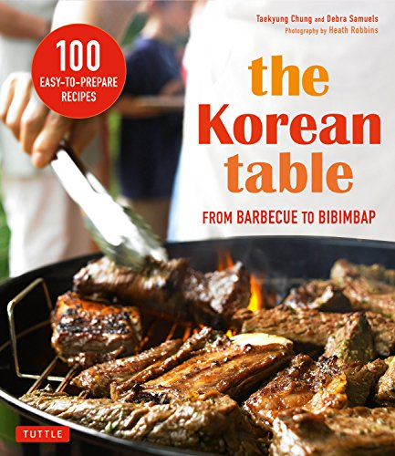 9780804846196: The Korean Table: From Barbecue to Bibimbap 100 Easy-To-Prepare Recipes