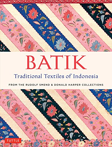 9780804846431: Batik, Traditional Textiles of Indonesia: From the Rudolf Smend and Donald Harper Collections
