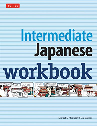 Intermediate Japanese Workbook: Practice Conversational Japanese, Grammar,: Kluemper, Michael L.;