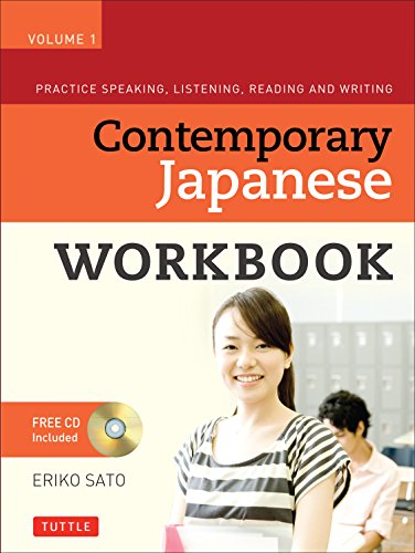 9780804847148: Contemporary Japanese Workbook Volume 1: Practice Speaking, Listening, Reading and Writing Second Edition(Audio CD Included)