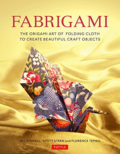 9780804847513: Fabrigami: The Origami Art of Folding Cloth to Create Decorative and Useful Objects