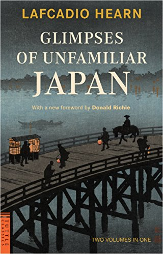 9780804847551: Glimpses of Unfamiliar Japan: Two Volumes in One (Tuttle Classics)