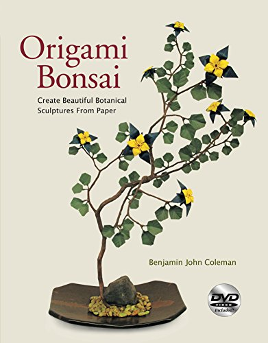 9780804847872: Origami Bonsai: Create Beautiful Botanical Sculptures From Paper: Origami Book with 14 Beautiful Projects and Instructional DVD Video