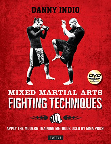 9780804848060: Mixed Martial Arts Fighting Techniques: Apply the Modern Training Methods Used by MMA Pros! [DVD Included]