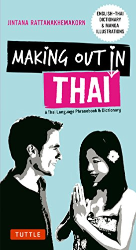 9780804848213: Making Out in Thai: A Thai Language Phrasebook & Dictionary (Fully Revised with New Manga Illustrations and English-Thai Dictionary) (Making Out Books)