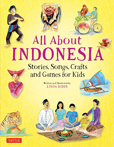 9780804848503: All About Indonesia: Stories, Songs, Crafts and Games for Kids