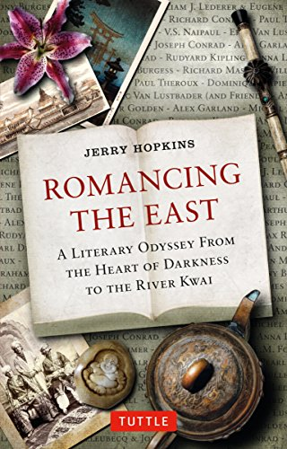 9780804848923: Romancing the East: A Literary Odyssey from the Heart of Darkness to the River Kwai