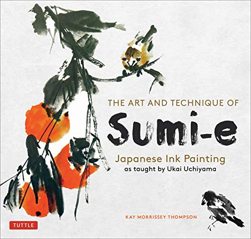 9780804849135: The Art and Technique of Sumi-e Japanese Ink Painting: Japanese ink painting as taught by Ukao Uchiyama