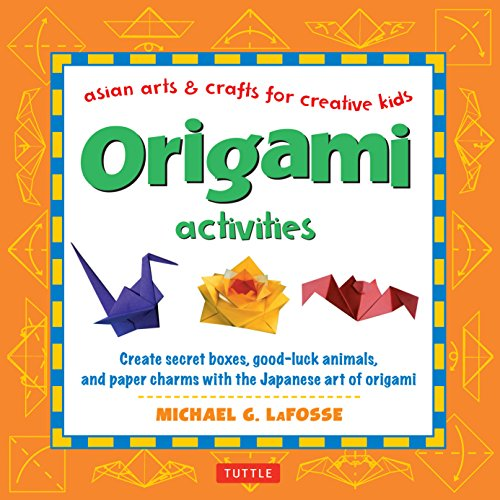 9780804849791: Origami Activities: Create Secret Boxes, Good-Luck Animals, and Paper Charms with the Japanese Art of Origami (Asian Arts and Crafts for Creative Kids)