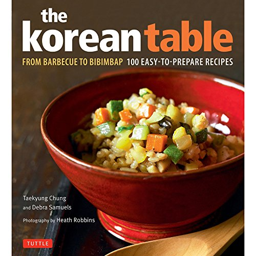 9780804850575: Korean Table: From Barbecue to Bibimbap 100 Easy-To-Prepare Recipes
