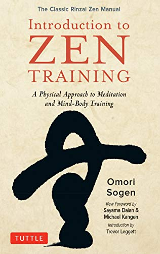 9780804852036: Introduction to Zen Meditation: The Classic Rinzai Zen Meditation Techniques: A Beginner's Guide to Zen Training and Mindfulness: A Physical Approach ... Training (the Classic Rinzai Zen Manual)