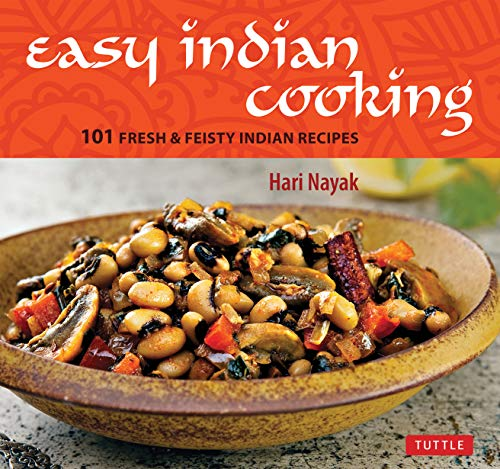9780804853019: Easy Indian Cooking: 101 Fresh & Feisty Indian Recipes