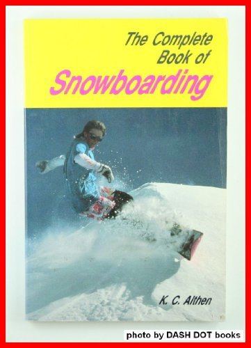 9780804870351: Complete Book Snowboarding