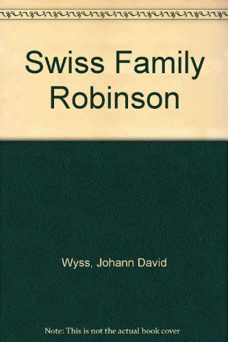 Swiss Family Robinson: Johann David Wyss