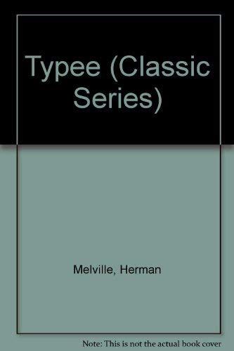 Typee (Classic Series): Melville, Herman