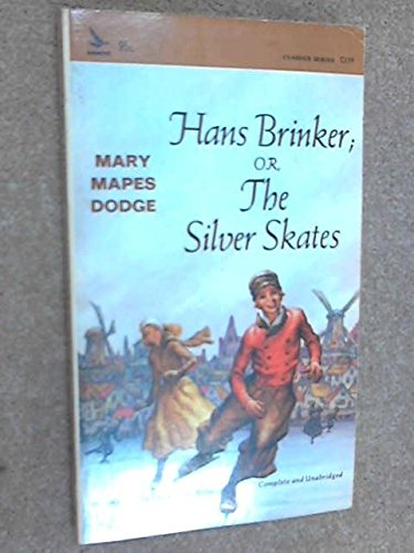 Hans Brinker, Or, The Silver Skates: Mary Mapes Dodge