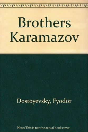 Brothers Karamazov: Dostoyevsky, Fyodor