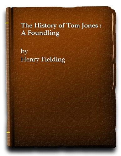 History of Tom Jones: Fielding, Henry