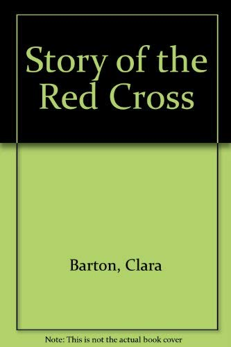 9780804901703: Story of the Red Cross