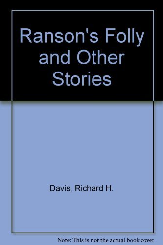 Ranson's Folly and Other Stories: Davis, Richard H.