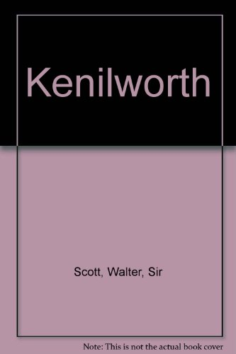 Kenilworth: Sir Walter Scott