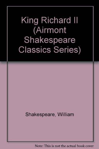 9780804910149: King Richard II (Airmont Shakespeare Classics Series)